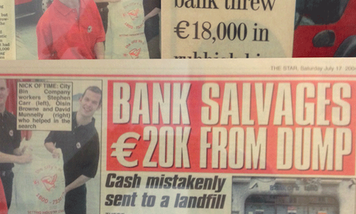 And The Bank Mistakenly Put €18,000 Into A Bin Bag…